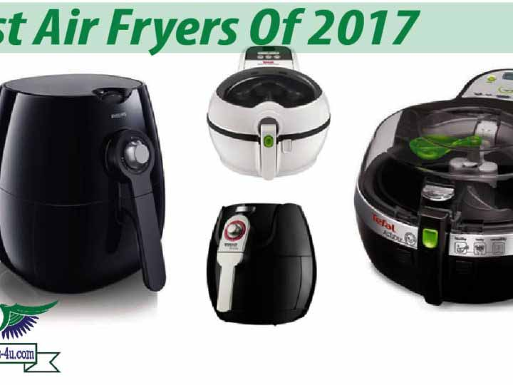 Recommended Top 10 Best Air Fryers Of 2017