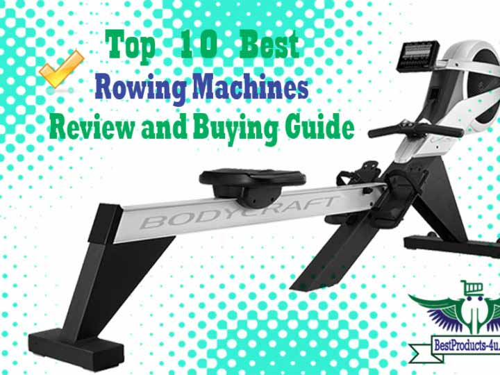 Top 10 Best Rowing Machines