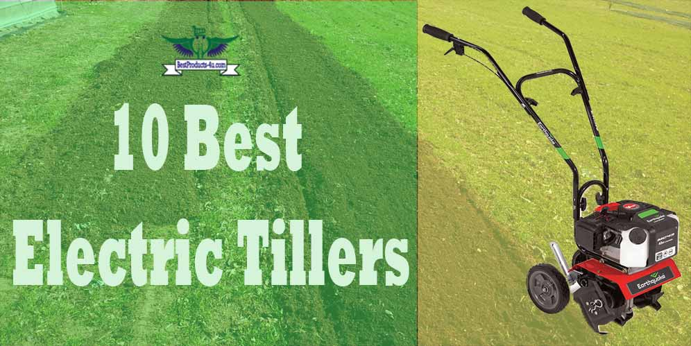 Recommended] Top 10 Best Electric Tillers Review of 2019