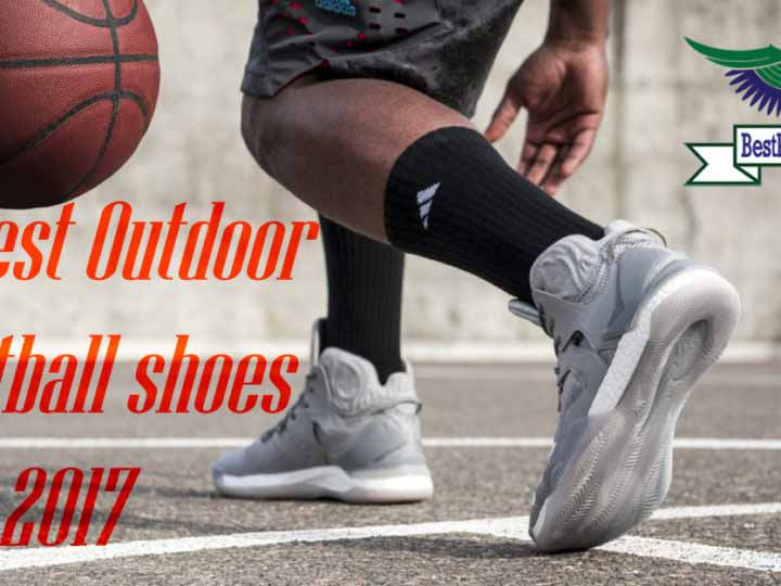 10 Best Outdoor Basketball Shoes Of 2017: Full Review and Buying Guide