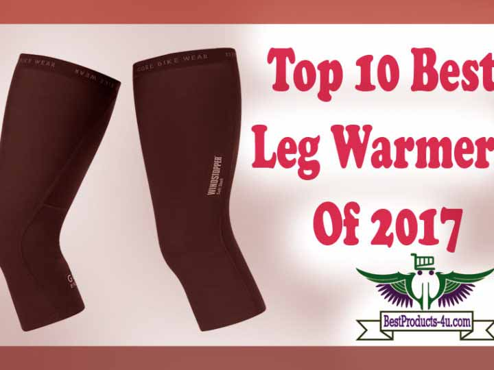 Top 10 Best Leg Warmers Of 2017
