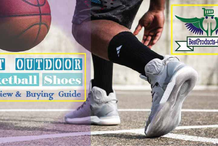 [Updated] 10 Best Outdoor Basketball Shoes Of 2019: Full Review and Buying Guide