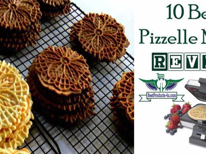 Top 10 Best Pizzelle Maker of 2021