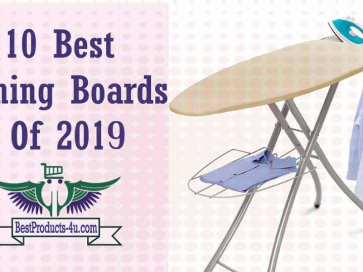Top 9 Best Ironing Boards of 2019
