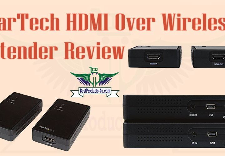 StarTech HDMI Over Wireless Extender Review of 2019
