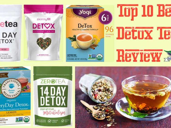 Top 10 Best Detox Teas of 2021 for Weight Loss – Results in 30 Days With Full Review