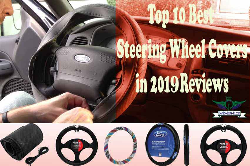 Top 10 Best Steering Wheel Covers In 2019 Reviews Products For You