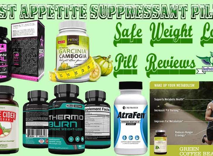 Top 12 Best FDA Approved Appetite Suppressant Pills – Safe Weight Loss Pill Reviews of 2019