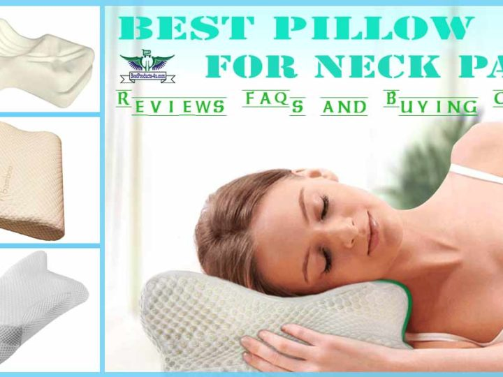 20 Best Pillows for Neck Pain with Expert Reviews, FAQs & Buying Guide of 2020