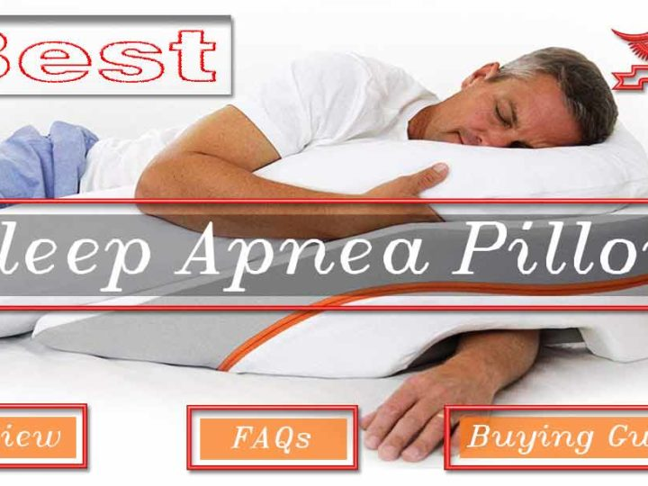 15 Best Sleep Apnea Pillow Reviews, FAQs & Buying Guide of 2020