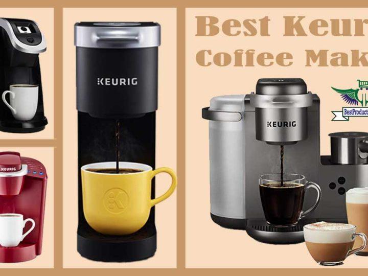 12 Best Keurig Coffee Maker Reviews of 2020 |  Keurig Drip Coffee Makers