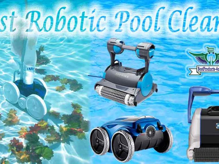 20 Best Robotic Pool Cleaner Reviews | FAQ's | Buying Guide of 2019