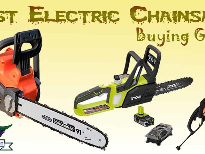 Top Ten Best Electric Chainsaws in 2020 – The Ultimate Review and Buying Guide