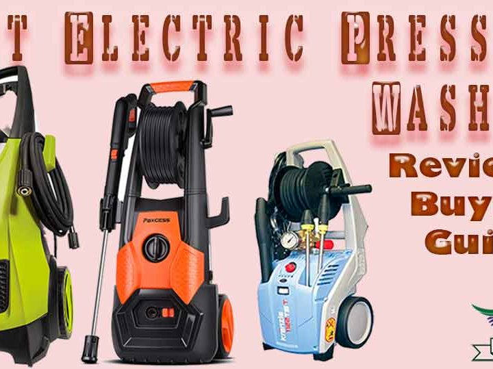 20 Best Electric Pressure Washers Review | FAQs | Buying Guide of 2020