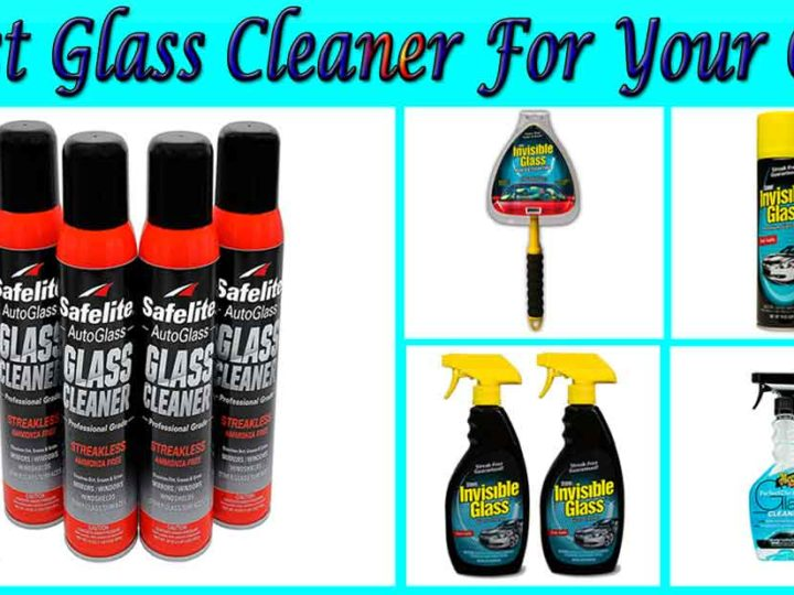 6 Best Glass Cleaner For Your Car of 2020