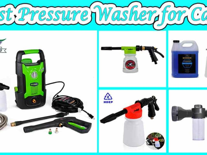 6 Best Pressure Washer for Cars of 2021