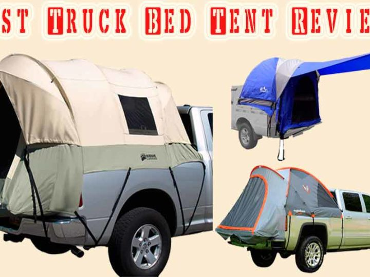 10 Best Truck Bed Tent | Cheap and Compact Truck Bed Tent Review of 2020