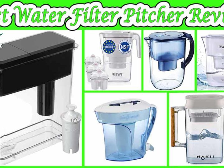 10 Best Water Filter Pitcher Reviews | FAQ's | Buying Guide of 2020