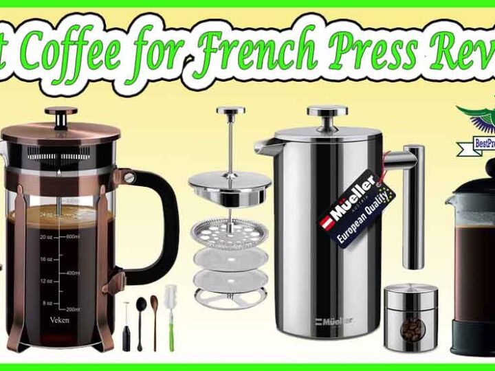 10 Best Coffee for French Press Review of 2021