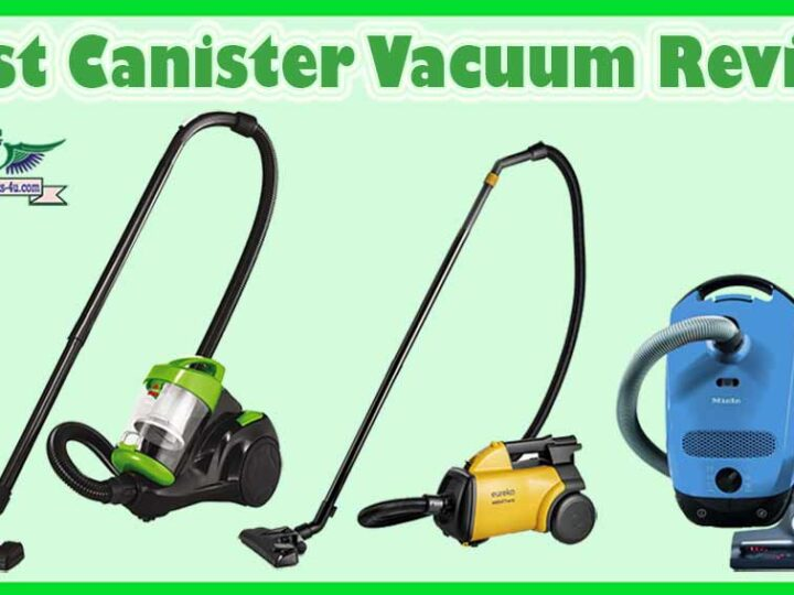 10 Best Canister Vacuum Review of 2021