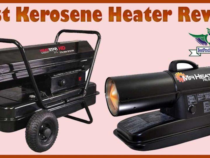 10 Best Kerosene Heater Review of 2021